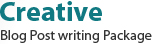 Creative Blog Post Writing Package $80.00 Each