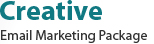 Creative Email Marketing Package $100.00 Each